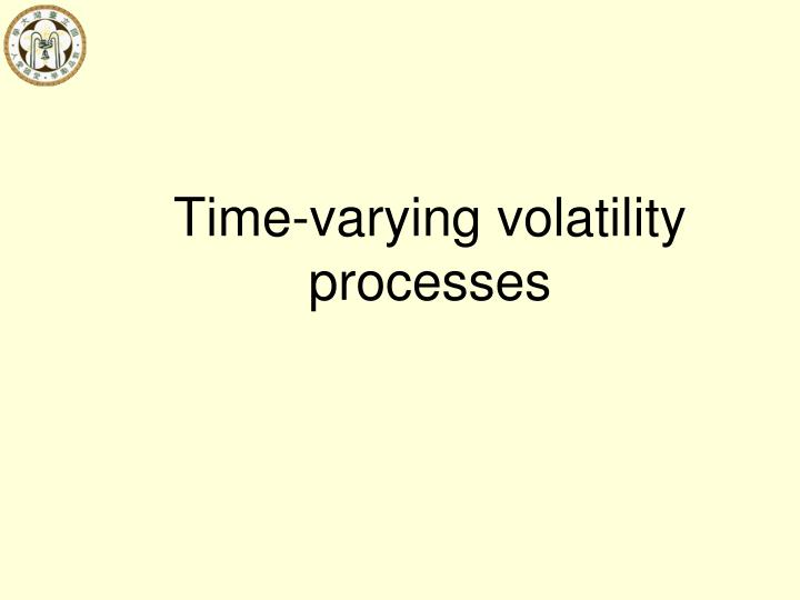 Time-varying volatility processes