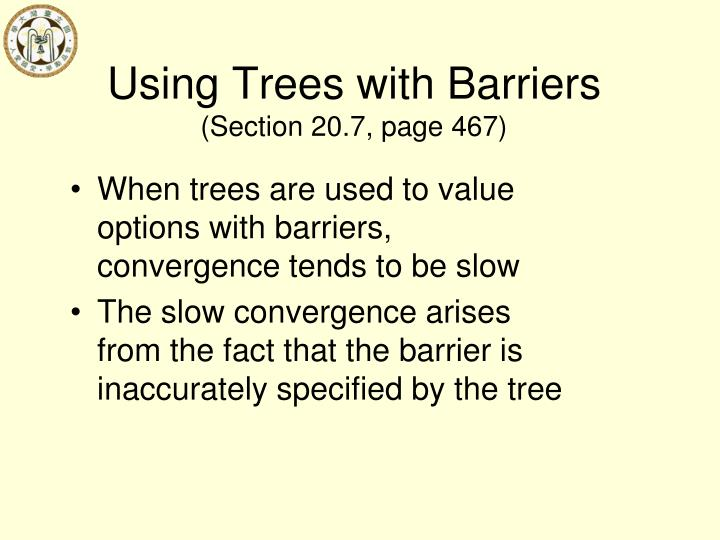 Using Trees with Barriers