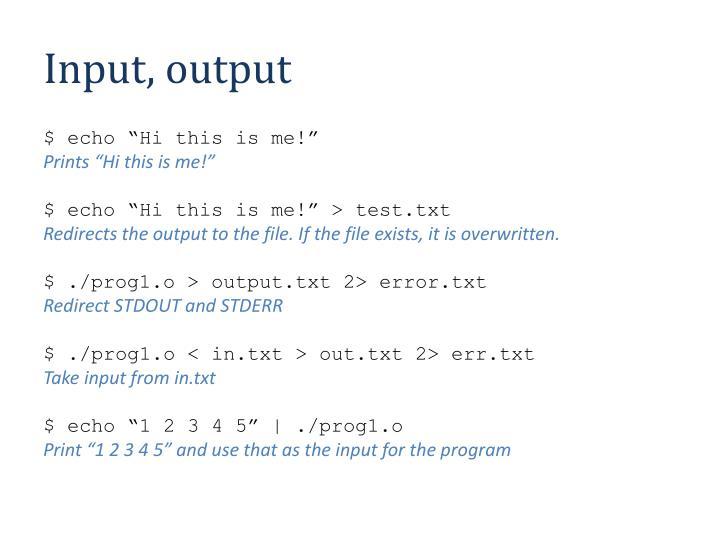 Input, output
