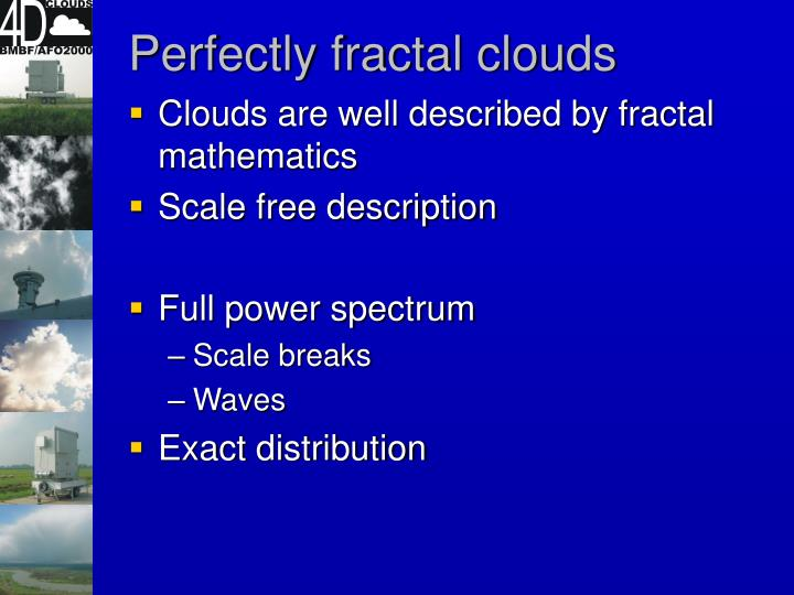 Perfectly fractal clouds