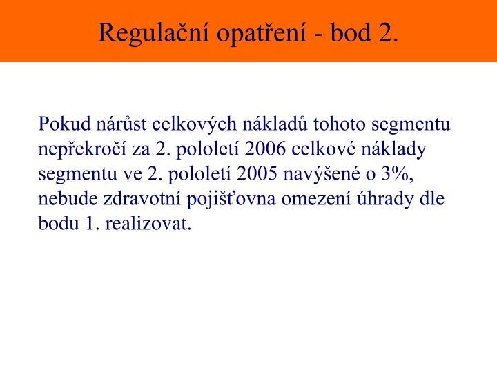 Regulační opatření - bod 2.