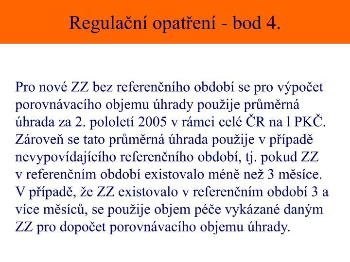 Regulační opatření - bod 4.