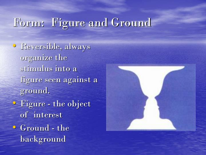 Form:  Figure and Ground