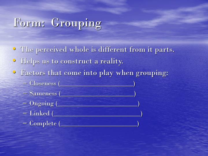 Form:  Grouping