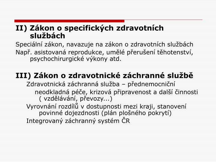 II) Zákon o specifických zdravotních službách