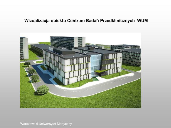 Wizualizacja obiektu Centrum Badań Przedklinicznych  WUM