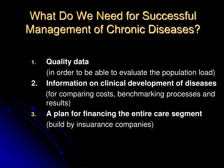 What Do We Need for Successful  Management of Chronic Diseases