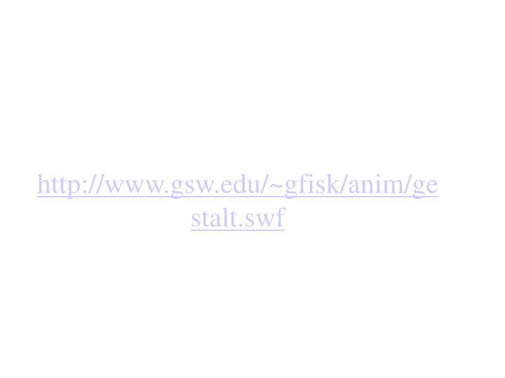 http://www.gsw.edu/~gfisk/anim/gestalt.swf