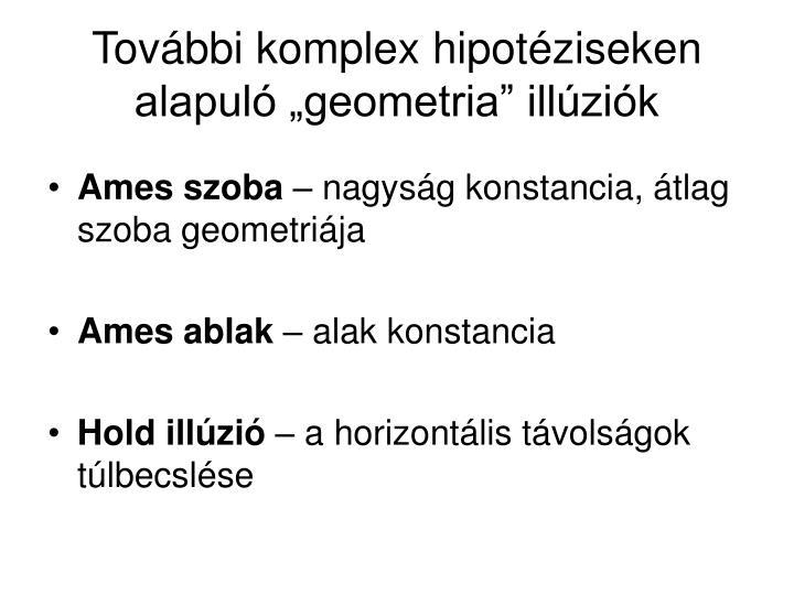 """További komplex hipotéziseken alapuló """"geometria"""" illúziók"""