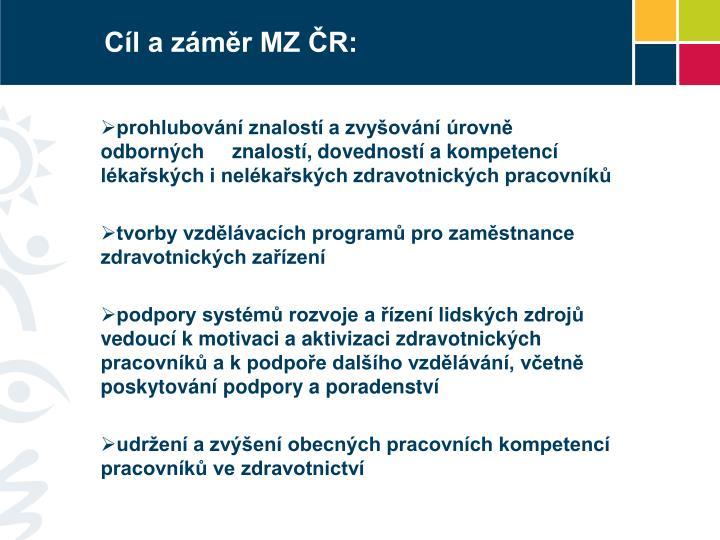 Cíl a záměr MZ ČR: