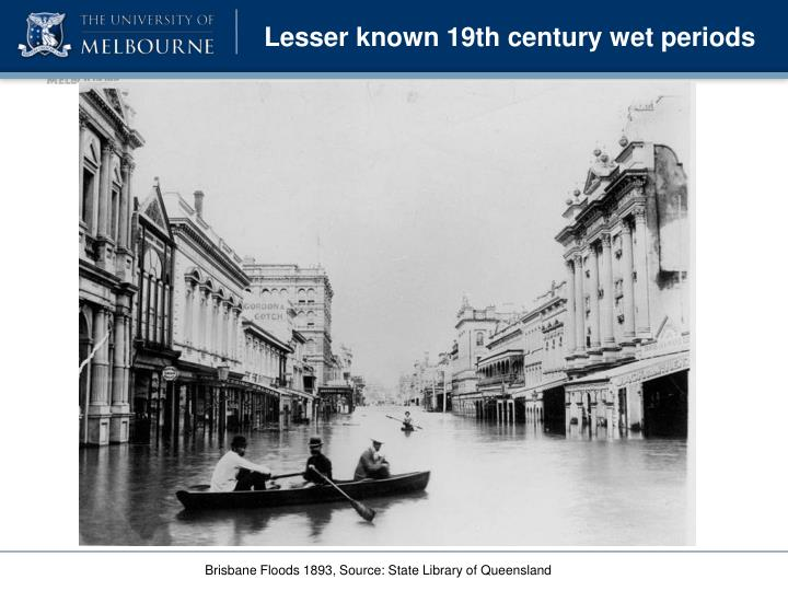 Lesser known 19th century wet periods