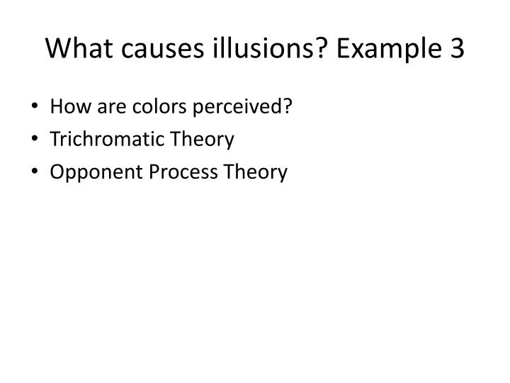 What causes illusions? Example 3