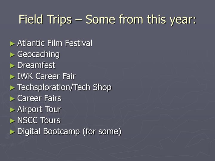 Field Trips – Some from this year: