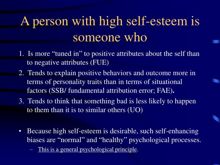 A person with high self-esteem is someone who