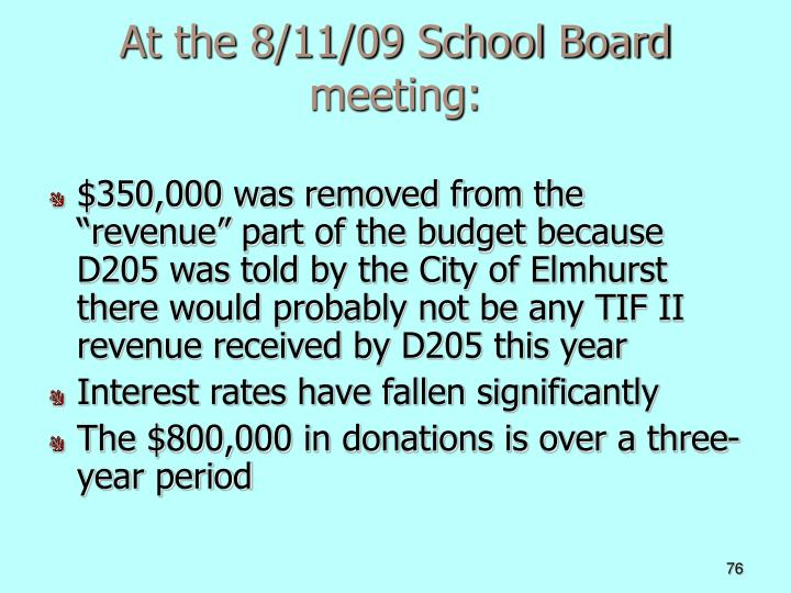 At the 8/11/09 School Board meeting: