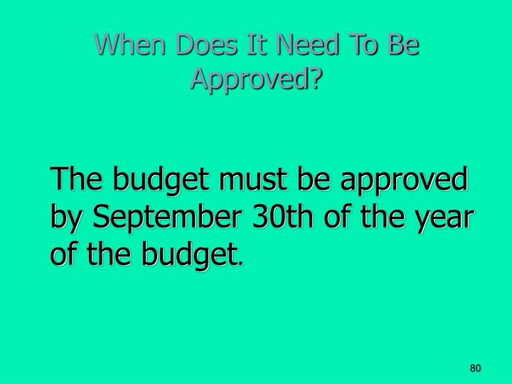 When Does It Need To Be Approved?