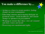 you make a difference by
