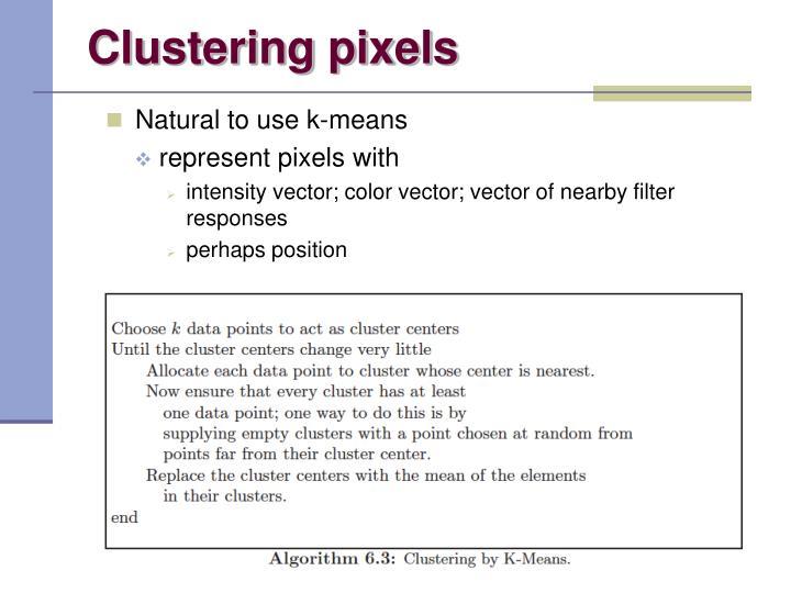 Clustering pixels