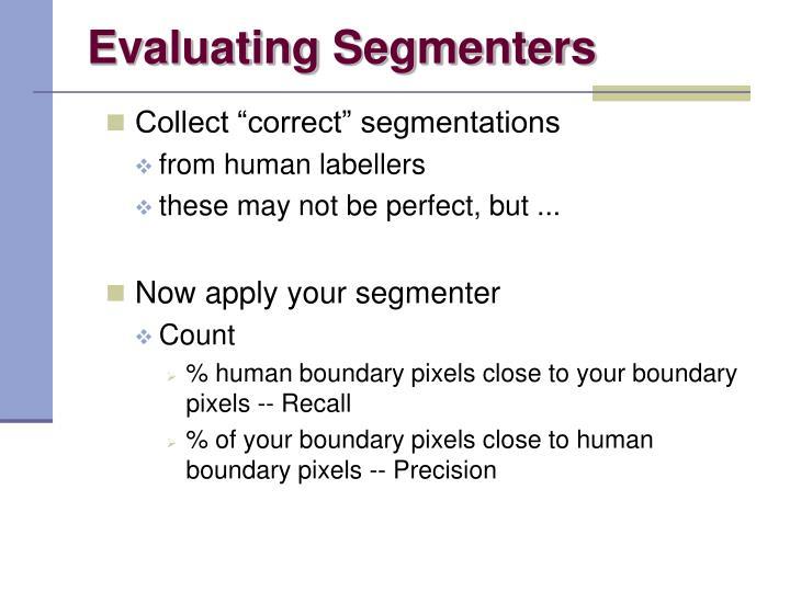 Evaluating Segmenters