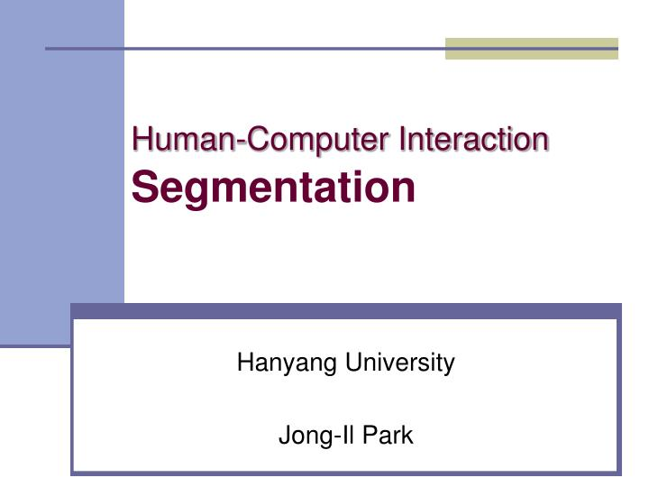human computer interaction segmentation