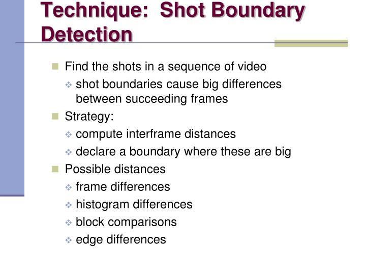 Technique:  Shot Boundary Detection