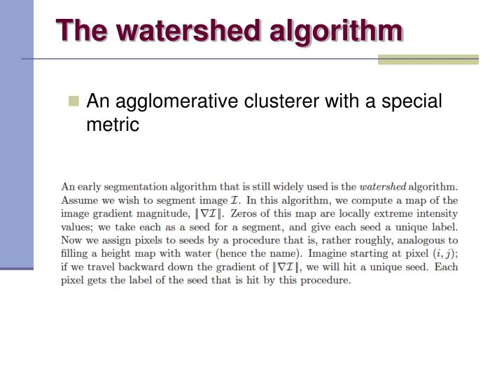 The watershed algorithm