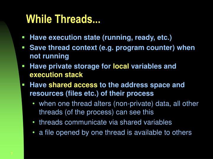 While Threads...