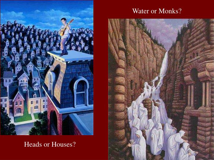 Water or Monks?