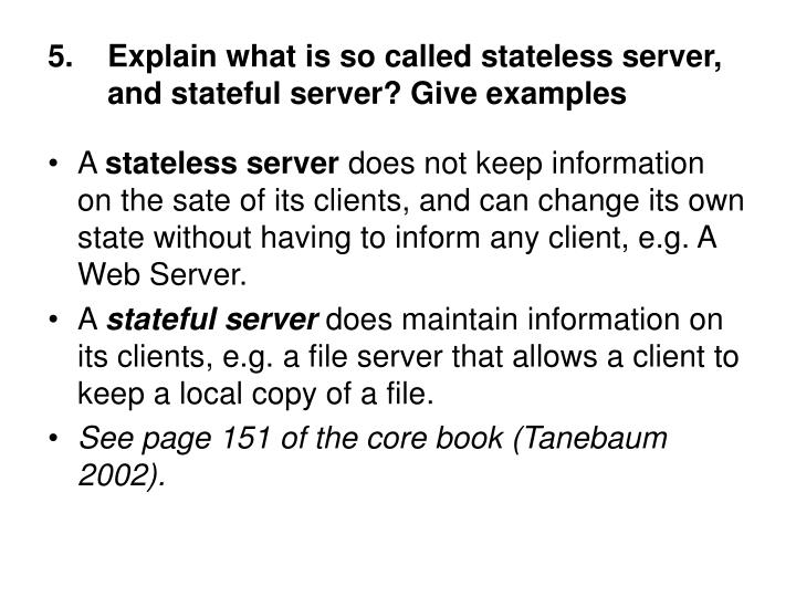 Explain what is so called stateless server, and stateful server? Give examples