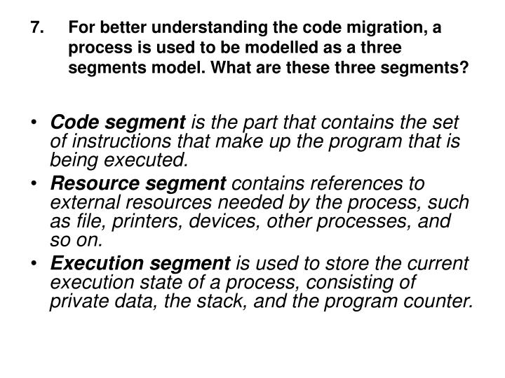 For better understanding the code migration, a process is used to be modelled as a three segments model. What are these three segments?
