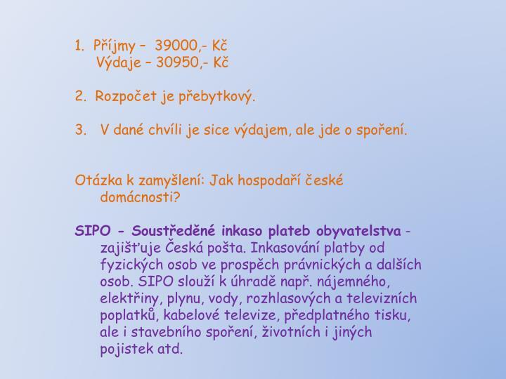 Příjmy –  39000,- Kč