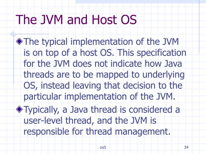 The JVM and Host OS
