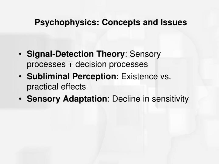 Psychophysics: Concepts and Issues