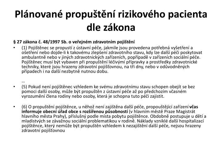 Plánované propuštění rizikového pacienta dle zákona