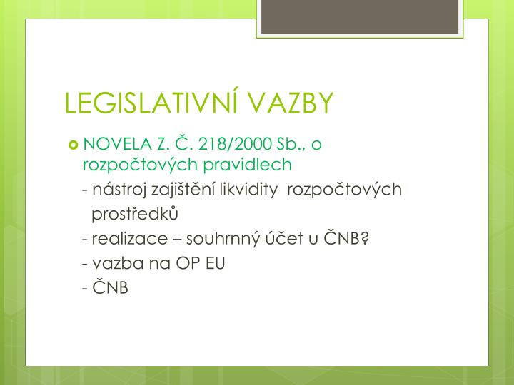 LEGISLATIVNÍ VAZBY