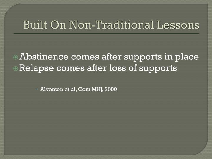 Built On Non-Traditional Lessons