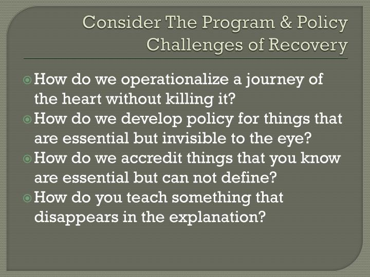 Consider The Program & Policy Challenges of Recovery