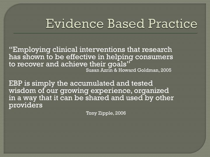 """""""Employing clinical interventions that research has shown to be effective in helping consumers to recover and achieve their goals"""""""
