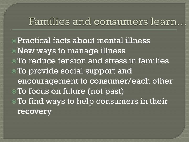 Families and consumers learn…