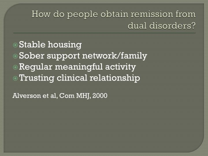 How do people obtain remission from dual disorders?