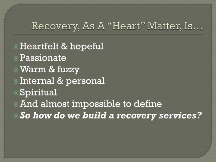 """Recovery, As A """"Heart"""" Matter, Is…"""