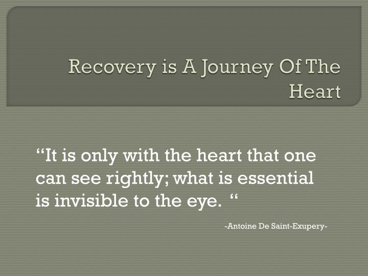 Recovery is A Journey Of The Heart