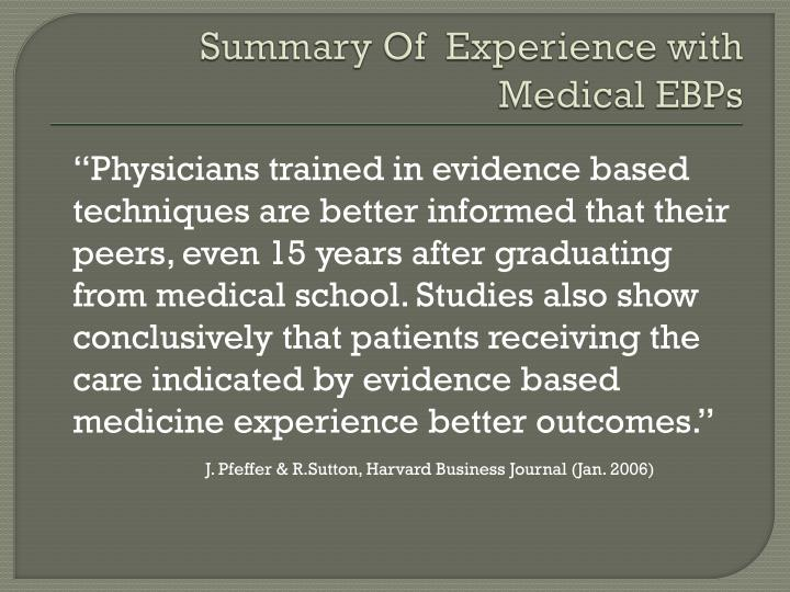 Summary Of  Experience with Medical EBPs