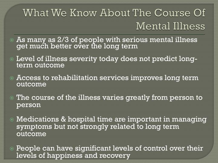What We Know About The Course Of Mental Illness
