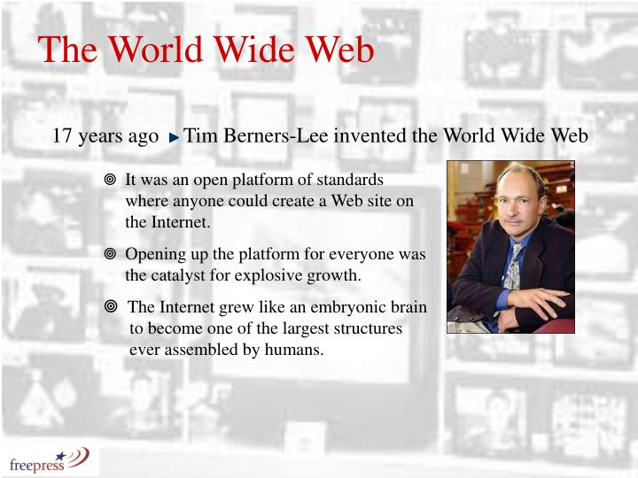 Tim Berners-Lee invented the World Wide Web