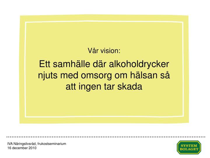 Vår vision: