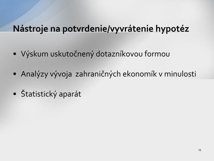 Nástroje na potvrdenie/vyvrátenie hypotéz