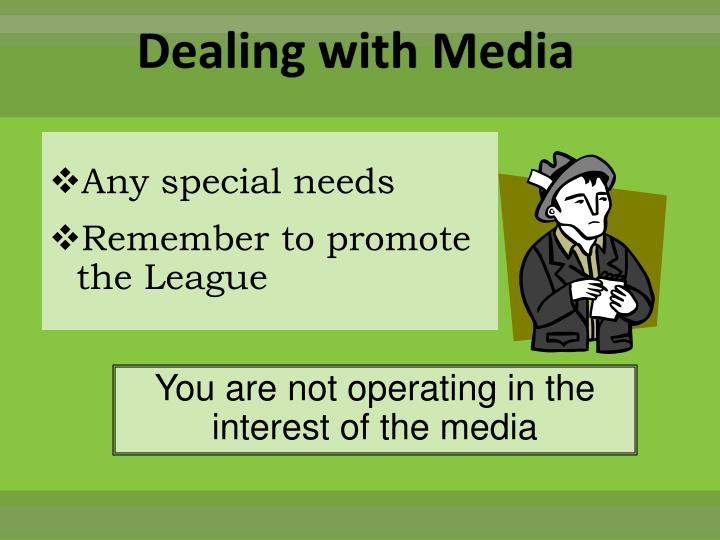 Dealing with Media