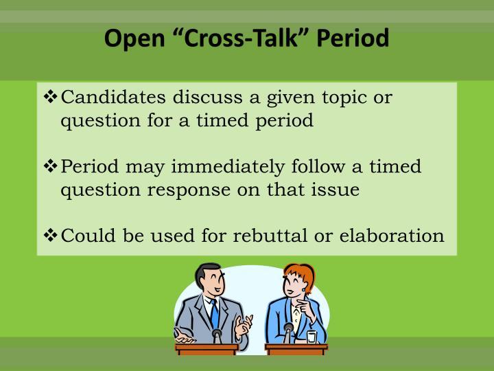 """Open """"Cross-Talk"""" Period"""