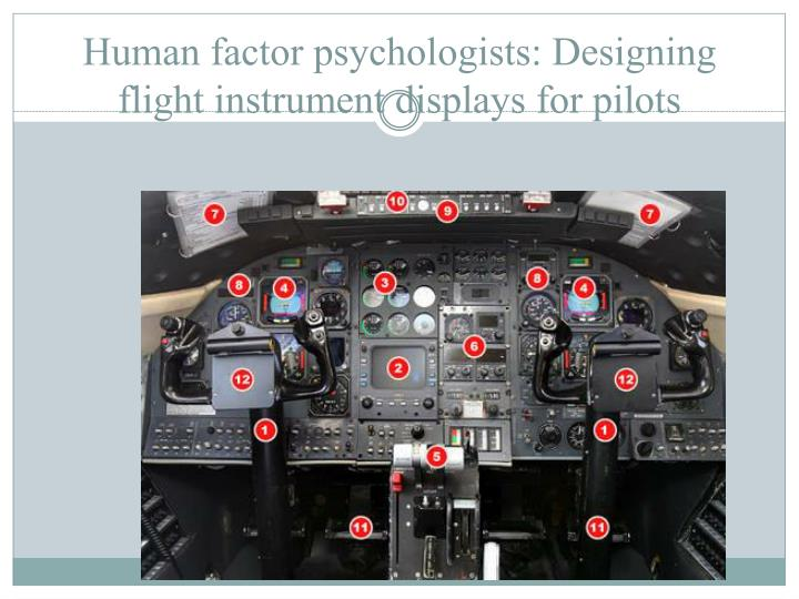 Human factor psychologists: Designing flight instrument displays for pilots